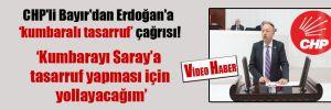 CHP'li Bayır'dan Erdoğan'a kumbaralı tasarruf çağrısı!