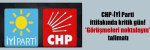 CHP-İYİ Parti ittifakında kritik gün! 'Görüşmeleri noktalayın' talimatı
