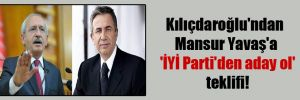 Kılıçdaroğlu'ndan Mansur Yavaş'a 'İYİ Parti'den aday ol' teklifi!