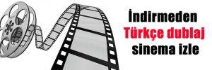 İndirmeden Türkçe dublaj sinema izle