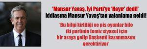 'Mansur Yavaş, İyi Parti'ye 'Hayır' dedi! iddiasına Mansur Yavaş'tan yalanlama geldi!