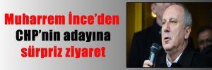 Muharrem İnce'den CHP'nin adayına sürpriz ziyaret