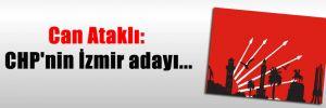 Can Ataklı: CHP'nin İzmir adayı…