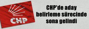 CHP'de aday belirleme sürecinde sona gelindi