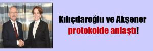 Kılıçdaroğlu ve Akşener protokolde anlaştı!