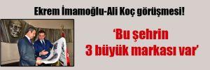 Ekrem İmamoğlu-Ali Koç görüşmesi!