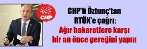 CHP'li Öztunç'tan RTÜK'e çağrı: Ağır hakaretlere karşı bir an önce gereğini yapın