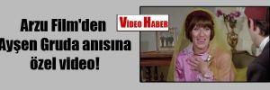 Arzu Film'den Ayşen Gruda anısına özel video!