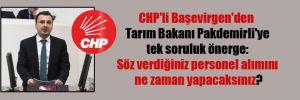 CHP'li Başevirgen'den Tarım Bakanı Pakdemirli'ye tek soruluk önerge: Söz verdiğiniz personel alımını ne zaman yapacaksınız?