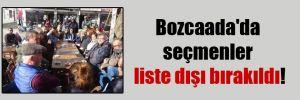 Bozcaada'da seçmenler liste dışı bırakıldı!
