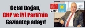 Celal Doğan, CHP ve İYİ Parti'nin Gaziantep adayı!