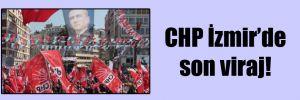CHP İzmir'de son viraj!