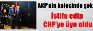 AKP'nin kalesinde şok! İstifa edip CHP'ye üye oldu