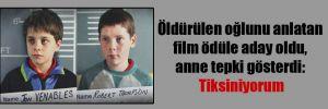 Öldürülen oğlunu anlatan film ödüle aday oldu, anne tepki gösterdi: Tiksiniyorum