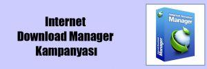 Internet Download Manager Kampanyası
