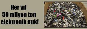 Her yıl 50 milyon ton elektronik atık!