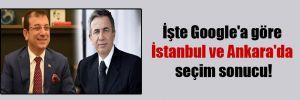 İşte Google'a göre İstanbul ve Ankara'da seçim sonucu!