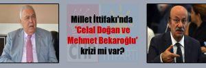 Millet İttifakı'nda 'Celal Doğan ve Mehmet Bekaroğlu' krizi mi var?