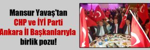 Mansur Yavaş'tan CHP ve İYİ Parti Ankara İl Başkanlarıyla birlik pozu!