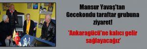 Mansur Yavaş'tan Gecekondu taraftar grubuna ziyaret! 'Ankaragücü'ne kalıcı gelir sağlayacağız'