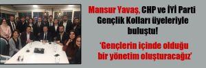 Mansur Yavaş, CHP ve İYİ Parti Gençlik Kolları üyeleriyle buluştu!