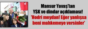 Mansur Yavaş'tan YSK ve dindar açıklaması!  'Hodri meydan! Eğer yanlışsa beni mahkemeye versinler'