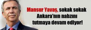 Mansur Yavaş, sokak sokak Ankara'nın nabzını tutmaya devam ediyor!