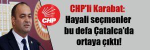 CHP'li Karabat: Hayali seçmenler bu defa Çatalca'da ortaya çıktı!