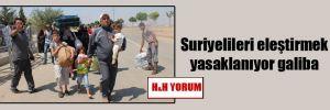 Suriyelileri eleştirmek yasaklanıyor galiba