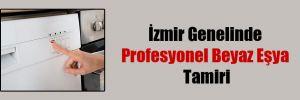 İzmir Genelinde Profesyonel Beyaz Eşya Tamiri