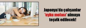 Japonya'da çalışanlar 'uyku molası' almaya teşvik edilecek!