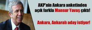 AKP'nin Ankara anketinden açık farkla Mansur Yavaş çıktı!