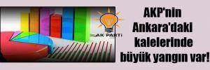 AKP'nin Ankara'daki kalelerinde büyük yangın var!