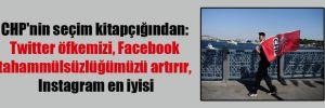 CHP'nin seçim kitapçığından: Twitter öfkemizi, Facebook tahammülsüzlüğümüzü artırır, Instagram en iyisi