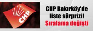 CHP Bakırköy'de liste sürprizi! Sıralama değişti