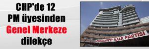 CHP'de 12 PM üyesinden Genel Merkeze dilekçe