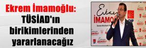 Ekrem İmamoğlu: TÜSİAD'ın birikimlerinden yararlanacağız