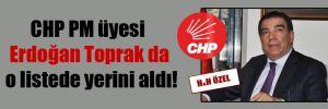 CHP PM üyesi Erdoğan Toprak da o listede yerini aldı!