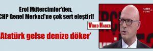 Erol Mütercimler'den, CHP Genel Merkezi'ne çok sert eleştiri!