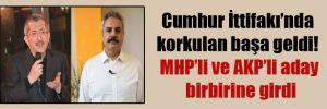 Cumhur İttifakı'nda korkulan başa geldi! MHP'li ve AKP'li aday birbirine girdi