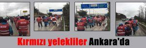 Kırmızı yelekliler Ankara'da