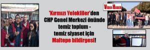 'Kırmızı Yelekliler'den CHP Genel Merkezi önünde temiz toplum – temiz siyaset için Maltepe bildirgesi!