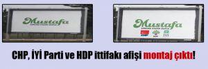 CHP, İYİ Parti ve HDP ittifakı afişi montaj çıktı!