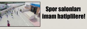 Spor salonları imam hatiplilere!