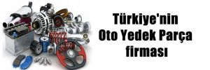 Türkiye'nin Oto Yedek Parça firması