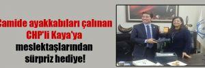 Camide ayakkabıları çalınan CHP'li Kaya'ya meslektaşlarından sürpriz hediye!