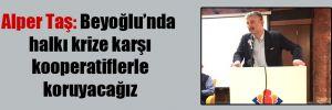 Alper Taş: Beyoğlu'nda halkı krize karşı kooperatiflerle koruyacağız
