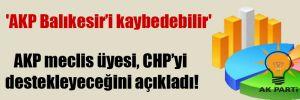 'AKP Balıkesir'i kaybedebilir'