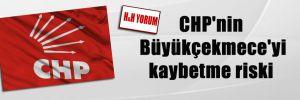 CHP'nin Büyükçekmece'yi kaybetme riski