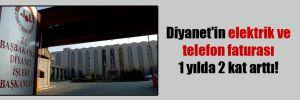Diyanet'in elektrik ve telefon faturası 1 yılda 2 kat arttı!